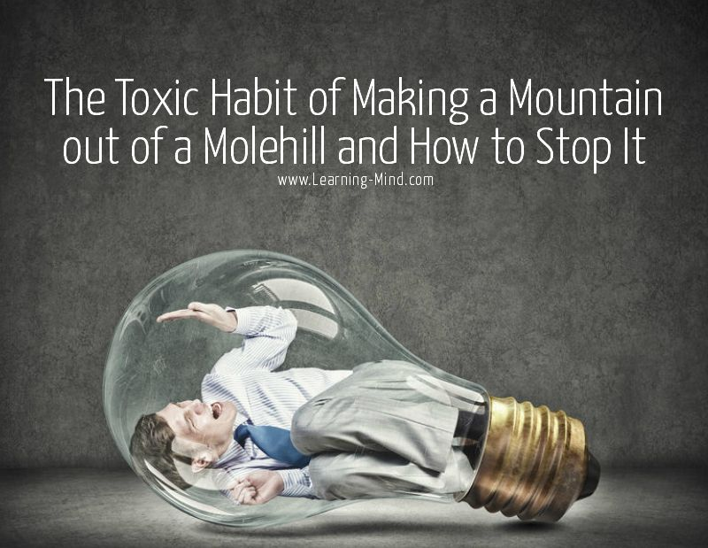 Making-a-Mountain-out-of-a-Molehill-Toxic-Habit.jpg